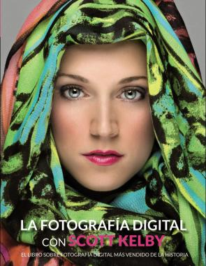 La Fotografia Digital con Scott Kelby (2013)