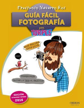 Guia Facil. Fotografia (ed. Rev. y Act. 2016) (2015)