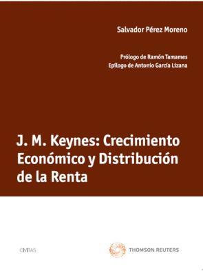 J.m. Keynes: Crecimiento Economico y Distribucion De la Renta (2012)