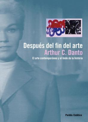 Despues del Fin del Arte: el Arte Contemporaneo y el Linde De la Historia (2010)