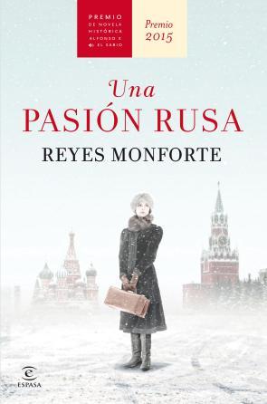 Una Pasion Rusa (premio De Novela Historica Alfonso X el Sabio 2015) (2015)