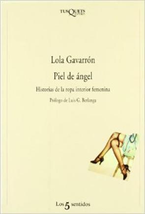 Piel De Angel: Historia De la Ropa Interior Femenina (1982)