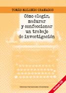 Como Elegir, Madurar y Confeccionar un Trabajo De Investigacion (2012)