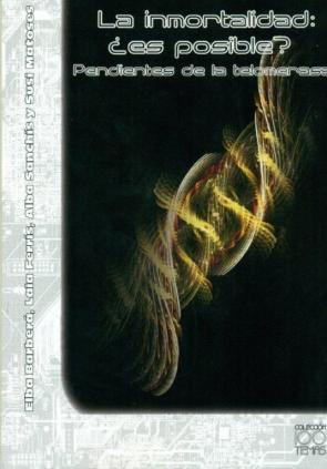 La Inmortalidad: ¿es Posible?. Pendientes De la Telomerasa (2010)