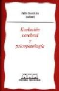 Evolucion Cerebral y Psicopatologia (2000)