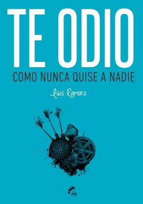 Te Odio Como Nunca Quise a Nadie (2015)