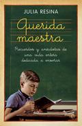 Portada de Querida Maestra: Recuerdos y Anecdotas De Una Vida Entera Dedicad a a Enseñar (2010)