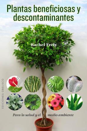 Plantas Beneficiosas y Descontaminantes (2013)  La Biblioteca Digital
