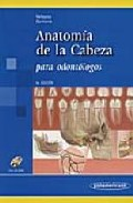 Anatomia De la Cabeza para Odontologos (4ª Ed.) (2009)