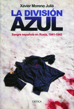 La Division Azul: Sangre Española en Rusia, 1941-1945 (2015)