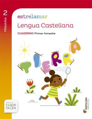 Cuaderno Lengua Globalizado 1º Trimestre 2º Primaria Estrelamar Ed. 2015 (2015)