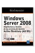 Windows Server 2008: Arquitectura y Gestion De los Servicios De D Ominio: Active Diretory (ad Ds) (2010)