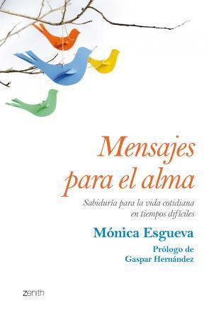 Mensajes para el Alma: Sabiduria para la Vida Cotidiana en Tiempo S Dificiles (2014)