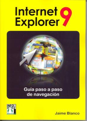 Internet Explorer 9: Guia Paso a Paso De Navegacion (2011)
