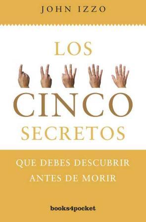 Los Cinco Secretos: Que Debes Descubrir Antes De Morir (2012)