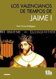 Los Valencianos en Tiempo De Jaime I (2011)