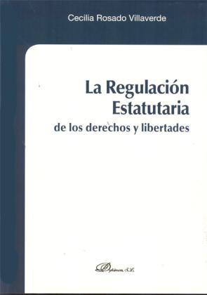 La Regulacion Estatutaria De los Derechos y Libertades (2012)