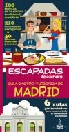 Guia Gastro-turistica De Madrid (escapadas De Cuchara): 6 Rutas G Astronomicas para Conocer Toda la Comunidad Madrileña (2013)