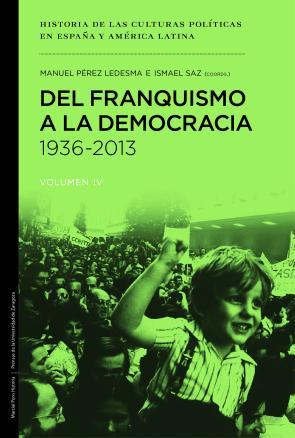 Del Franquismo a la Democracia, 1936-2013 (2015)