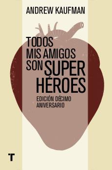 Todos Mis Amigos Son Superheroes (2015)
