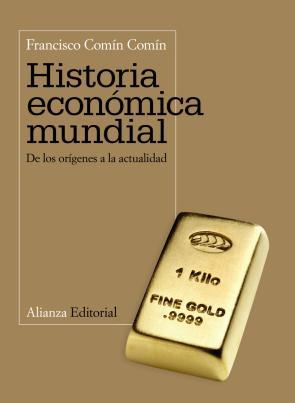 Historia Economica Mundial: De los Origenes a la Actualidad (2011)