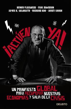 ¡actuen Ya!: un Manifiesto Global para Recuperar Nuestras Economi As y Salir De la Crisis (2014)