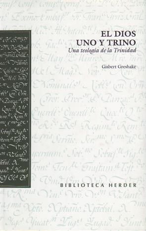 El Dios Uno y Trino: Una Teologia De la Trinidad (2009)