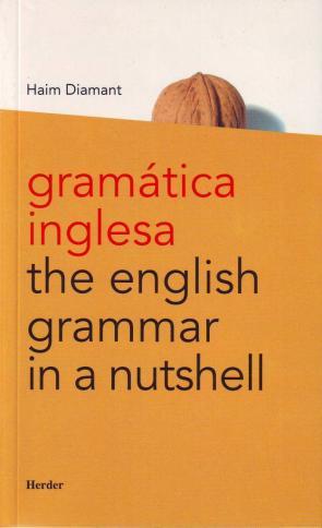 Gramatica Inglesa= The English Grammar In a Nutshell (2009)