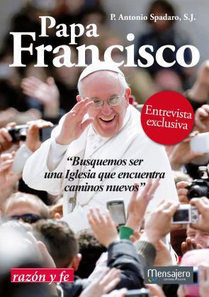 Papa Francisco, Queremos Ser Una Iglesia Que Encuentra Caminos Nu Evos (2013)