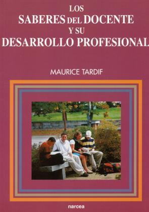 Los Saberes del Docente y Su Desarrollo Profesional (2004)