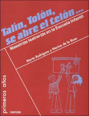 Talin, Tolon, Se Abre el Telon: Maestras/os Teatreras/os en la Es Cuela Infantil (2008)