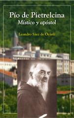 Pio De Pietrelcina: Mistico y Apostol (2004)