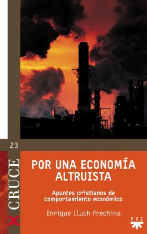 Por Una Economia Altruista: Apuntes Cristianos De Comportamiento Economico (2015)
