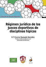 Regimen Juridico De los Jueces Deportivos De Disciplinas Hipicas (2013)