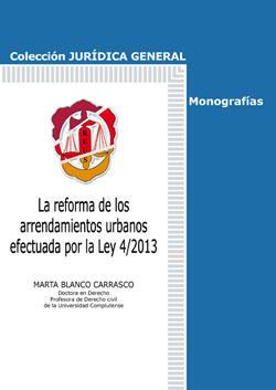 Portada de La Reforma De los Arrendamientos Urbanos Efectuada por la Ley 4/2 013 (2014)