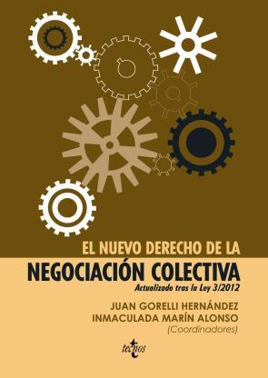 El Nuevo Derecho De la Negociacion Colectiva: Actualizado Tras la Ley 3/2012 (2013)