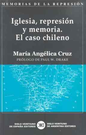 Iglesia, Represion y Memoria: el Caso Chileno (2004)