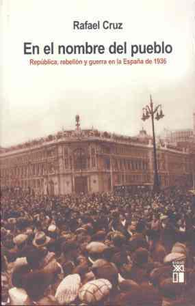 En el Nombre del Pueblo: Rebelion y Guerra en la España De 1936 (2006)