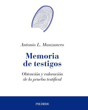 Memoria De Testigos: Obtencion y Valoracion De la Prueba Testific Al (2010)