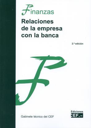 Relaciones De la Empresa con la Banca (2ª Ed.) (2015)