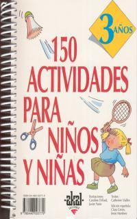 150 Actividades para Niños y Niñas. 3 Años (2004)