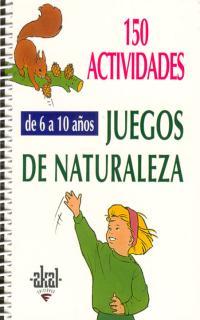 150 Actividades Juegos De Naturaleza (6-10 Años) (2001)