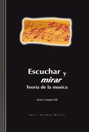 Escuchar y Mirar: Teoria De la Musica (incluye 2 Cds) (2002)