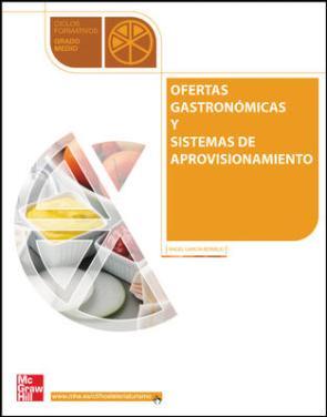 Ofertas Gastronomicas y Sistemas De Aprovisionamiento (ciclo Form Ativo De Grado Medio Hosteleria y Turismo) (2005)