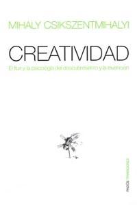 Creatividad: el Fluir y la Psicologia del Descubrimiento y la Inv Encion (1998)