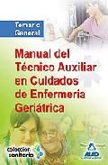 Tecnico Auxiliar Geriatria Manual: Temario (2009)