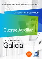 Cuerpo Auxiliar De la Xunta De Galicia. Prueba De Informatica Libre Office 4.2.4. Simulacros De Examen