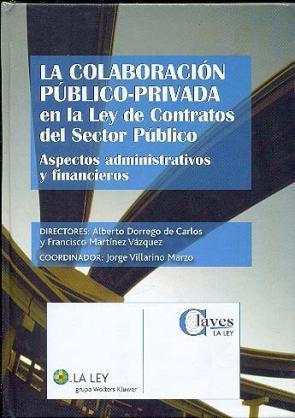 La Colaboracion Publico-privada en la Ley De Contratos del Sector Publico: Aspectos Administrativos y Financieros (2009)