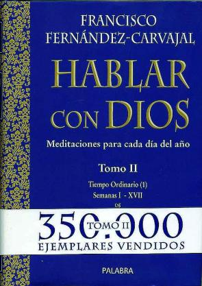Hablar con Dios: Meditaciones para Cada Dia del Año (t. Ii: Tiemp O Ordinario 1. Semanas I-xvii) (2004)
