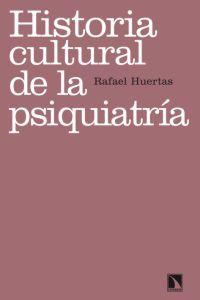 Historia Cultural De la Psiquiatria (2012)